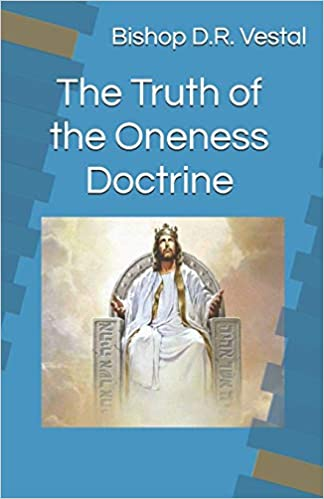 The Truth of the Oneness Doctrine